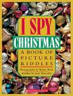 I Spy Christmas: A Book of Picture Riddles Cover Image
