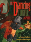 The Dancing Turtle: A Folktale from Brazil Cover Image