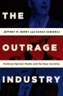 The Outrage Industry: Political Opinion Media and the New Incivility Cover Image