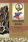 Colored River: The Untold Story of the Great Land Theft Conspiracy in Freestone County, Texas Cover Image