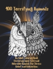 100 Terrifying Animals - An Adult Coloring Book Featuring Super Cute and Adorable Animals for Stress Relief and Relaxation Cover Image
