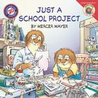 Little Critter: Just a School Project [With Stickers] (New Adventures of Mercer Mayer's Little Critter) Cover Image