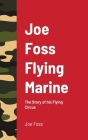 Joe Foss Flying Marine Cover Image