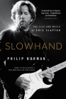 Slowhand: The Life and Music of Eric Clapton Cover Image