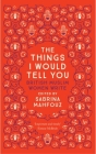 The Things I Would Tell You: British Muslim Women Write Cover Image