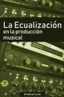 La ecualización en la producción musical Cover Image