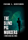 The Blind Pig Murders: A Caroline Case Mystery Cover Image