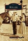Keller (Images of America (Arcadia Publishing)) Cover Image