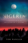 Nigeria: An Ancient Secret Becomes The Adventure Of A Lifetime Cover Image