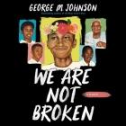 We Are Not Broken Lib/E Cover Image
