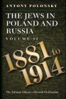 Jews in Poland and Russia: Volume II: 1881 to 1914 Cover Image