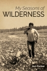 My Seasons of Wilderness Cover Image
