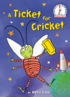 A Ticket for Cricket (Beginner Books(R)) Cover Image