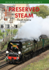 Preserved Steam Britain's Heritage Railways Volume Two Cover Image