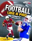 Play Football Like a Pro: Key Skills and Tips (Play Like the Pros (Sports Illustrated for Kids)) Cover Image