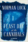 Feast Day of the Cannibals (American Novels) Cover Image