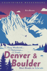 Easy Weekend Getaways from Denver and Boulder: Short Breaks in Colorado Cover Image