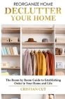 How to Manage Your Home: Decluttering your home; the room by room guide to establishing order in your home and life) Cover Image