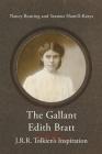 The Gallant Edith Bratt: J.R.R. Tolkien's Inspiration Cover Image