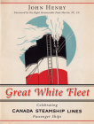 Great White Fleet: Celebrating Canada Steamship Lines Passenger Ships Cover Image