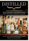 Distilled: From absinthe & brandy to vodka & whisky, the world's finest artisan spirits unearthed, explained & enjoyed Cover Image
