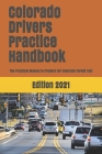 Colorado Drivers Practice Handbook: The Manual to prepare for Colorado Permit Test - More than 300 Questions and Answers Cover Image