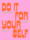 Do It For Yourself (Guided Journal): A Motivational Journal Cover Image
