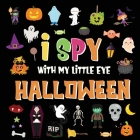 I Spy With My Little Eye - Halloween: A Fun Search and Find Game for Kids 2-4! - Colorful Alphabet A-Z Halloween Guessing Game for Little Children Cover Image