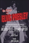 On Stage With ELVIS PRESLEY: The backstage stories of Elvis' famous TCB Band - James Burton, Ron Tutt, Glen D. Hardin and Jerry Scheff Cover Image