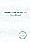 What I Love About You Best Friend Cover Image