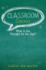Classroom Classics: What Is the Thought for the Day? Cover Image