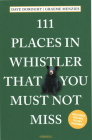 111 Places in Whistler That You Must Not Miss Cover Image