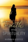 Faith versus Spirituality Cover Image
