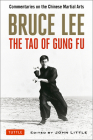 Bruce Lee: The Tao of Gung Fu: Commentaries on the Chinese Martial Arts Cover Image