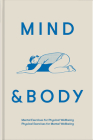 Mind & Body: Mental Exercises for Physical Wellbeing; Physical Exercises for Mental Wellbeing Cover Image