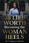 Is Life Worth Becoming The Woman In Heels Cover Image