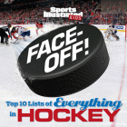 Face-Off: Top 10 Lists of Everything in Hockey (Sports Illustrated Kids Top 10 Lists) Cover Image