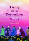 Living on the Borderlines: Stories Cover Image