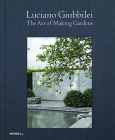 Luciano Giubbilei: The Art of Making Gardens Cover Image