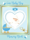 Our Baby Boy Memory Book: Baby's First Year a Keepsake for Milestone Moments, As You Grow Baby Book Cover Image