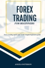 Forex trading for beginners - Forex trading made easy in this helpful beginners guide: To-the-point Success strategies with Forex trading for beginner Cover Image