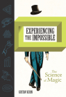 Experiencing the Impossible: The Science of Magic Cover Image