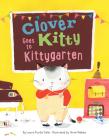 Clover Kitty Goes to Kittygarten Cover Image
