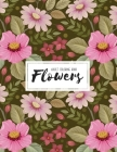 Flowers Coloring Book: An Adult Coloring Book with Flower Collection, Bouquets, Stress Relieving Floral Designs for Relaxation Cover Image