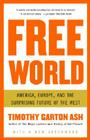 Free World: America, Europe, and the Surprising Future of the West Cover Image