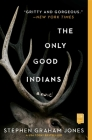 The Only Good Indians: A Novel Cover Image