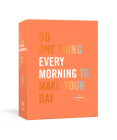 Do One Thing Every Morning to Make Your Day: A Journal (Do One Thing Every Day Journals) Cover Image