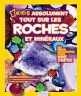 National Geographic Kids: Absolument Tout Sur Les Roches Et Min?raux Cover Image