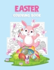 Easter Coloring Book: Beautiful Easter Coloring Book with 30 Cute and Fun Images, Ages 2-4 4-8: Big Coloring Pages for Kids, Toddlers, Boys Cover Image