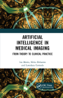 Artificial Intelligence in Medical Imaging: From Theory to Clinical Practice Cover Image